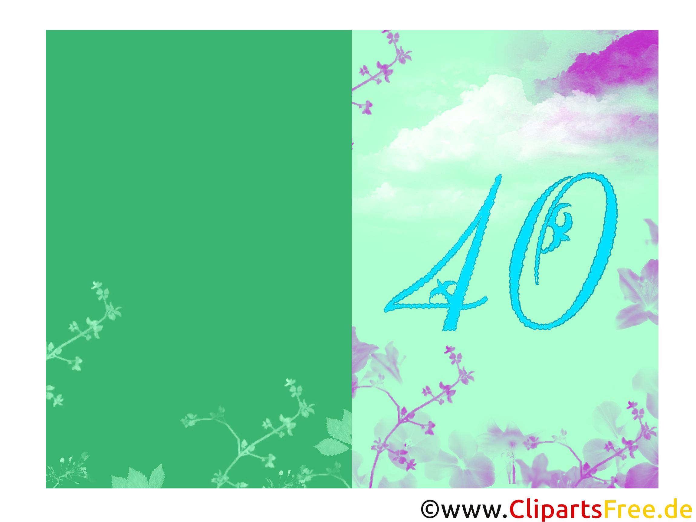 Karten zum 40 geburtstag kostenlos
