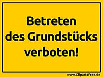Betreten des Grundstuecks verboten Schild gelb