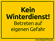 Kein Winterdienst - Betreten auf eigenen Gefahr - gelbes Schild